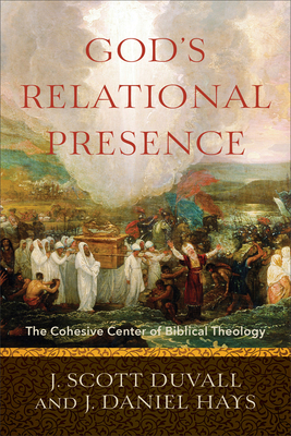 Image for God's Relational Presence: The Cohesive Center of Biblical Theology