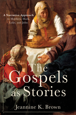 Image for The Gospels as Stories: A Narrative Approach to Matthew, Mark, Luke, and John