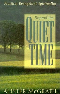 Image for Beyond the Quiet Time: Practical Evangelical Spirituality