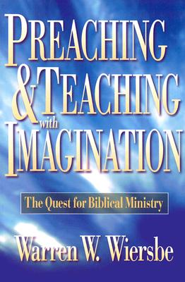 Image for Preaching and Teaching With Imagination : The Quest for Biblical Ministry