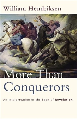 Image for More Than Conquerors  An Interpretation of the Book of Revelation