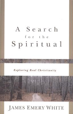 Image for A Search for the Spiritual: Exploring Real Christianity