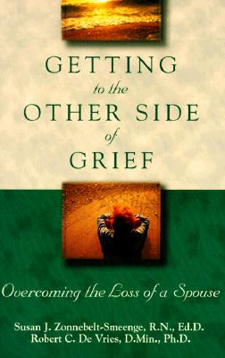 Image for Getting To The Other Side Of Grief: Overcoming The