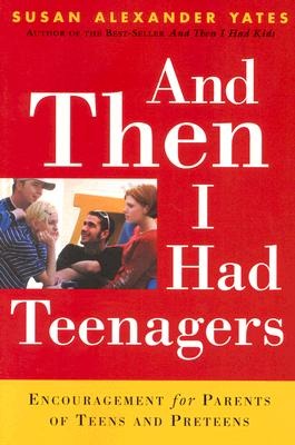 Image for And Then I Had Teenagers: Encouragement for Parents of Teens and Preteens