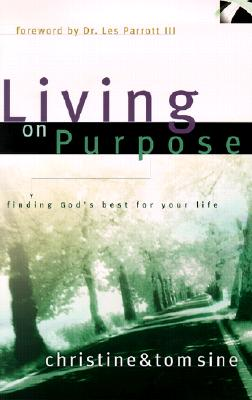 Image for Living on Purpose: Finding God's Best for Your Life