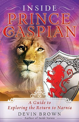Image for ***Inside Prince Caspian: A Guide to Exploring the Return to Narnia