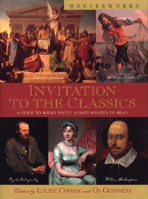 Image for Invitation to the Classics: A Guide to Books You've Always Wanted to Read (Masterworks Series)