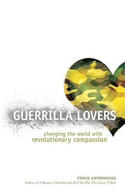 Image for Guerrilla Lovers: Changing the World With Revolutionary Compassion