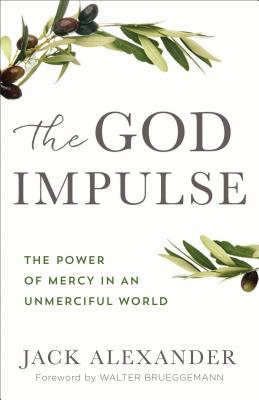 Image for The God Impulse: The Power of Mercy in an Unmerciful World