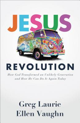 Image for Jesus Revolution: How God Transformed an Unlikely Generation and How He Can Do It Again Today
