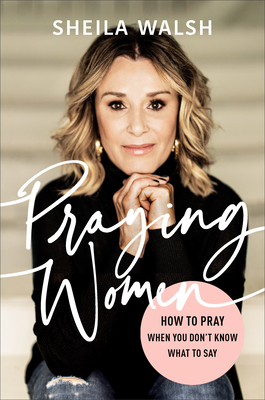 Image for Praying Women: How to Pray When You Don't Know What to Say