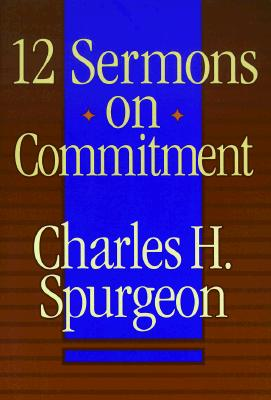 Image for 12 Sermons on Commitment
