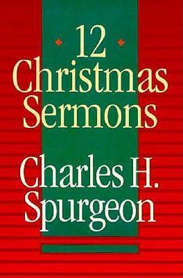 Twelve Christmas Sermons, Charles Haddon Spurgeon