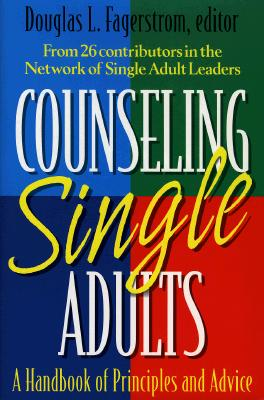 Image for Counseling Single Adults: A Handbook of Principles and Advice