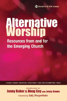 Image for Alternative Worship: Resources from and for the Emerging Church