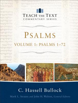 Image for Psalms: Psalms 1-72 (Teach the Text Commentary Series)