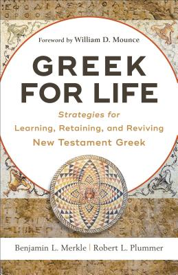 Image for Greek for Life: Strategies for Learning, Retaining, and Reviving New Testament Greek