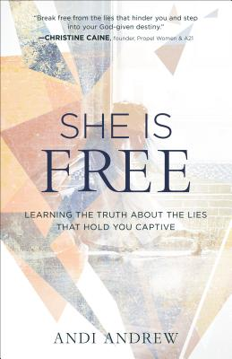 Image for She Is Free: Learning the Truth about the Lies that Hold You Captive