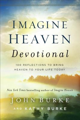 Image for Imagine Heaven Devotional: 100 Reflections to Bring Heaven to Your Life Today