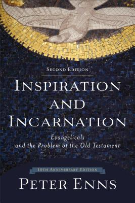 Image for Inspiration and Incarnation: Evangelicals and the Problem of the Old Testament