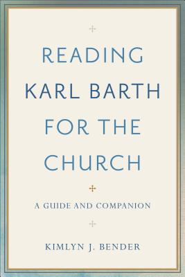Image for Reading Karl Barth for the Church: A Guide and Companion