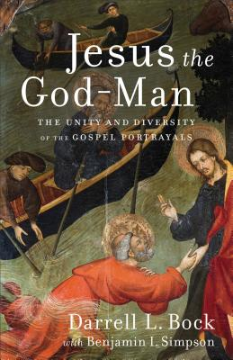 Image for Jesus the God-Man: The Unity and Diversity of the Gospel Portrayals