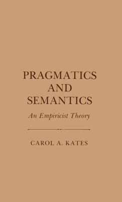 Image for Pragmatics and Semantics: An Empiricist Theory
