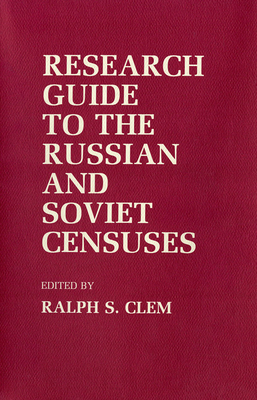 Image for Research Guide to the Russian and Soviet Censuses (Studies in Soviet History and Society)