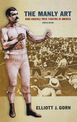 Image for The Manly Art: Bare-Knuckle Prize Fighting in America
