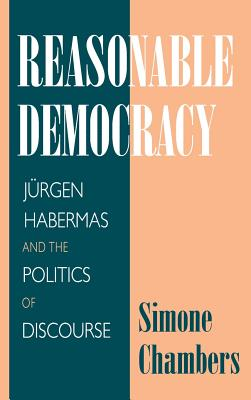 Image for Reasonable Democracy: J�rgen Habermas and the Politics of Discourse