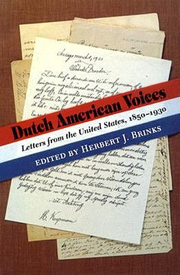 Image for DUTCH AMERICAN VOICES: Letters from the United States, 1850-1930