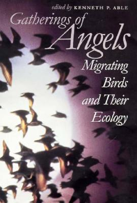 Image for Gatherings of Angels: Migrating Birds and Their Ecology (Comstock Book)