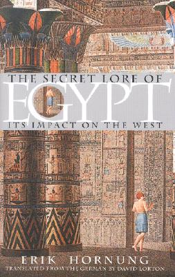 Image for The Secret Lore of Egypt: Its Impact on the West