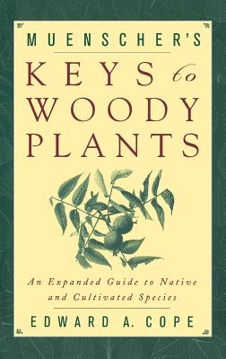 Image for Muenscher's Keys to Woody Plants: An Expanded Guide to Native and Cultivated Species (Comstock Books)