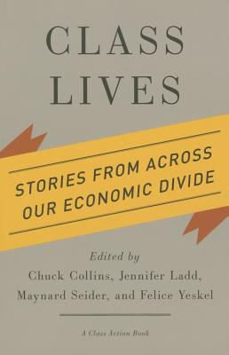 Image for Class Lives: Stories from across Our Economic Divide (A Class Action Book)