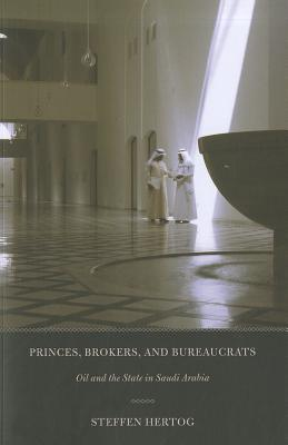 Image for Princes, Brokers, and Bureaucrats: Oil and the State in Saudi Arabia