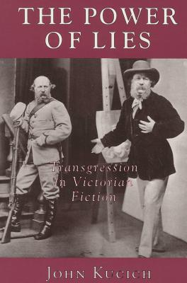 Image for The Power of Lies: Transgression, Class, and Gender in Victorian Fiction