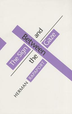 Image for Between the Sign & the Gaze