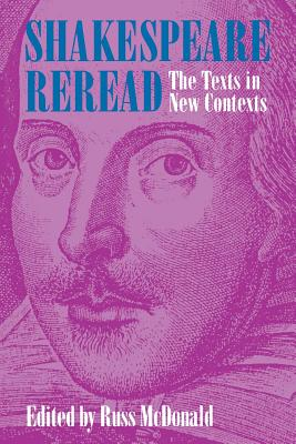 Shakespeare Reread: The Texts in New Contexts