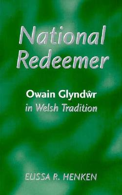 Image for National Redeemer: Owain Glyndwr in Welsh Tradition