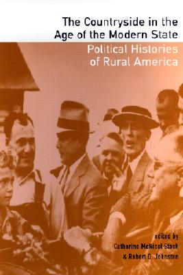 Image for The Countryside in the Age of the Modern State: Political Histories of Rural America