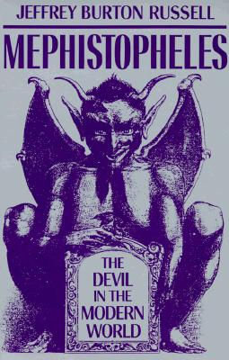 Mephistopheles : The Devil in the Modern World, JEFFREY BURTON RUSSELL