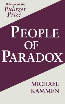 People of Paradox: An Inquiry Concerning the Origins of American Civilization (Cornell Paperbacks), Kammen, Michael G.