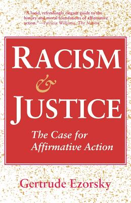 Racism and Justice: The Case for Affirmative Action, Ezorsky, Gertrude
