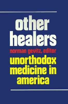 Image for Other Healers: Unorthodox Medicine in America