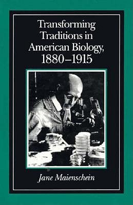 Image for Transforming Traditions in American Biology, 1880-1915