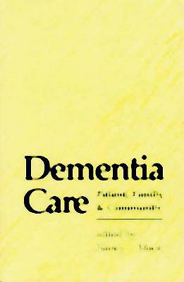 Image for Dementia Care: Patient, Family, and Community (Johns Hopkins Series in Contemporary Medicine and Public Health)