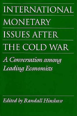 Image for International Monetary Issues after the Cold War: A Conversation Among Leading Economists