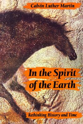 Image for In the Spirit of the Earth: Rethinking History and Time