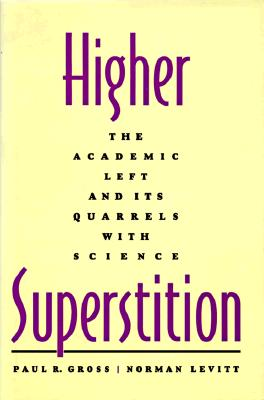 Image for Higher Superstition: The Academic Left and Its Quarrels with Science